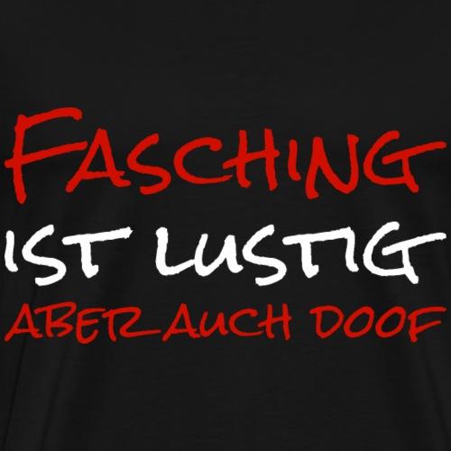 Fasching Karneval Kostuem Oesterreich Shirt Gesche - Männer Premium T-Shirt