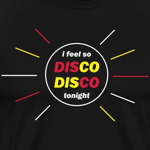Feel disco disco - Männer Premium T-Shirt
