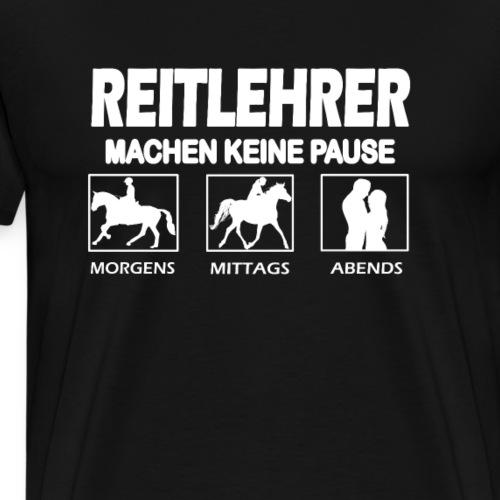 Reitlehrer - Reiten - Reiter - Reiterin - Lustig - Männer Premium T-Shirt