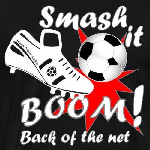 Smash it Boom back of the net - Men's Premium T-Shirt