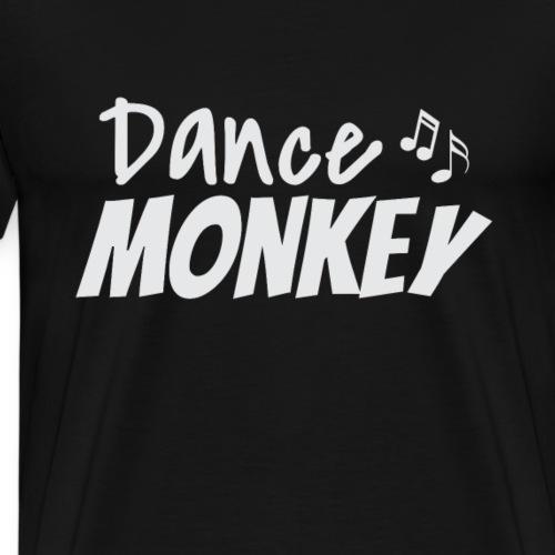 Dance Monkey Party T-Shirt zum tanzen gehen - Männer Premium T-Shirt
