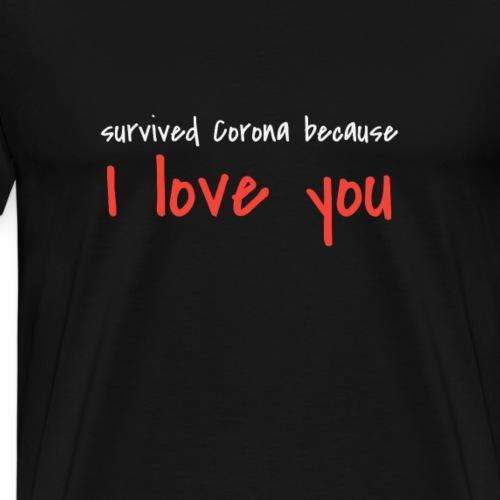 T-Shirt für liebeskranke und Coronakranke Paare - Männer Premium T-Shirt