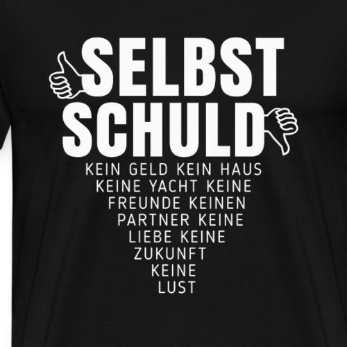 Du bist selbst schuld Shirt für &gegen Verlierer - Männer Premium T-Shirt