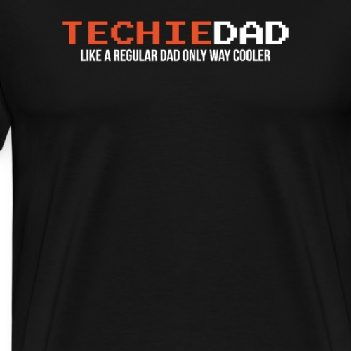 Techie Dad Like A Regular Dad Only Way Men - Men's Premium T-Shirt