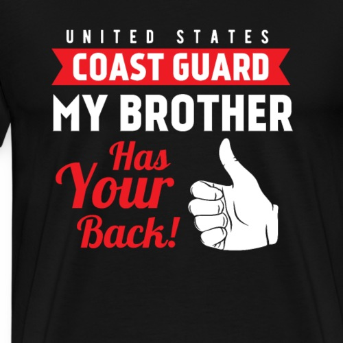 United States Coast Guard My Brother Has Your Back - Männer Premium T-Shirt