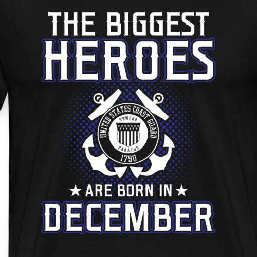 The Biggest Heroes Are Born In December - Männer Premium T-Shirt
