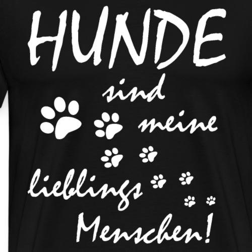 Hunde sind meine Lieblingsmenschen - Männer Premium T-Shirt