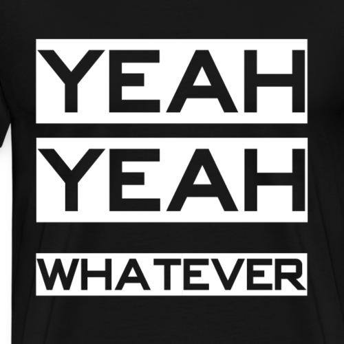 Yeah Yeah Whatever