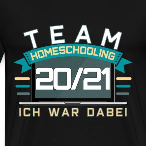 Team Homeschooling Ich war dabei 2020 / 2021 - Männer Premium T-Shirt