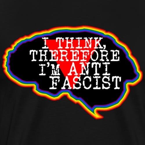 Cerebro. Pienso, luego soy Antifascista - Camiseta premium hombre