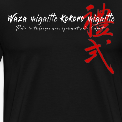 'Waza migaitte, Kokoro migaitte'' version 2 - T-shirt Premium Homme