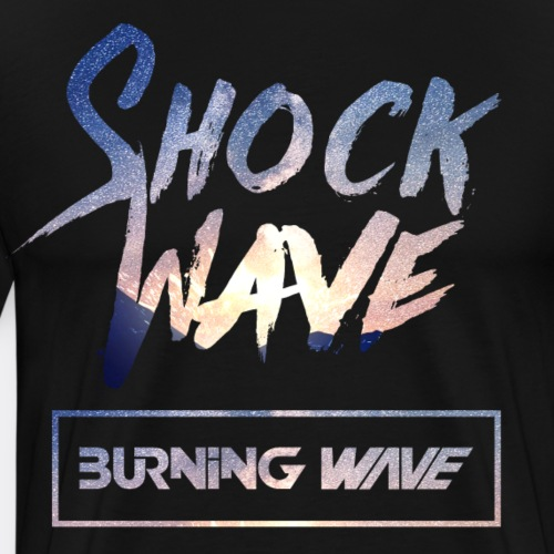 Burning Wave - Shock Wave - T-shirt Premium Homme