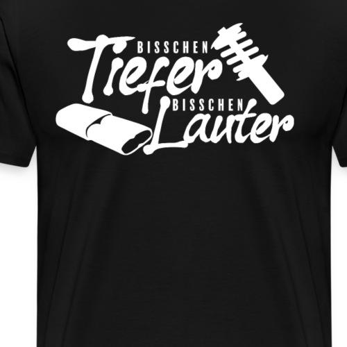 Bisschen Tiefer Bisschen Lauter Shirt für Tuner - Männer Premium T-Shirt