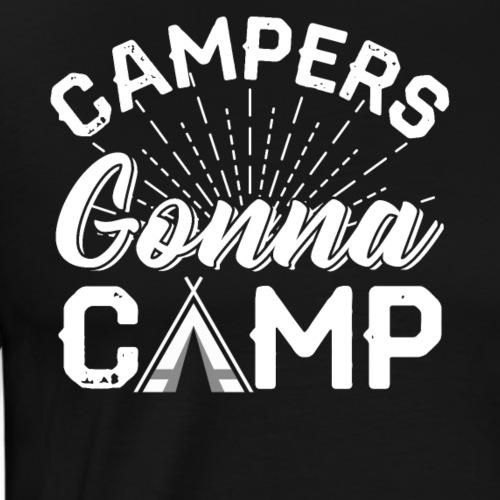 Campers Gonna Camp - Männer Premium T-Shirt