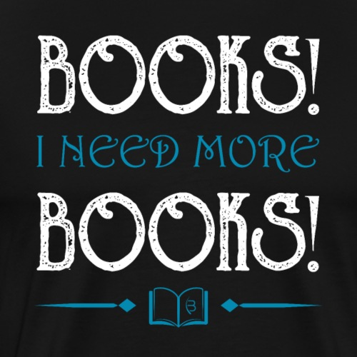 Publishing! I Need More Books! - white - Men's Premium T-Shirt