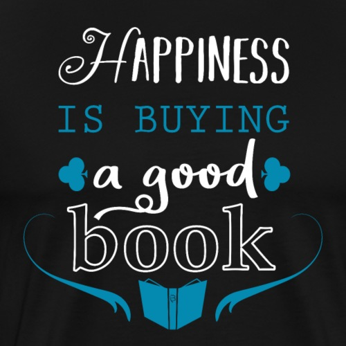 Happiness Is Buying A Good Book - blue - Men's Premium T-Shirt