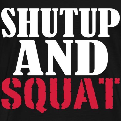 Shut up and SQUAT, Training, Fitness, Crossfit - Männer Premium T-Shirt