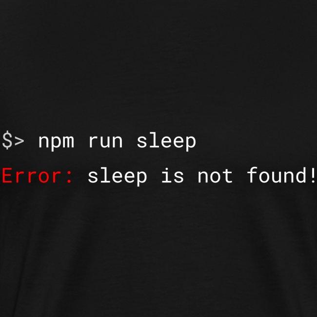 Sleep is not found programming humor (white)