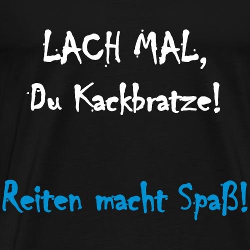 Lach mal, Reitersprüche lustig - Männer Premium T-Shirt