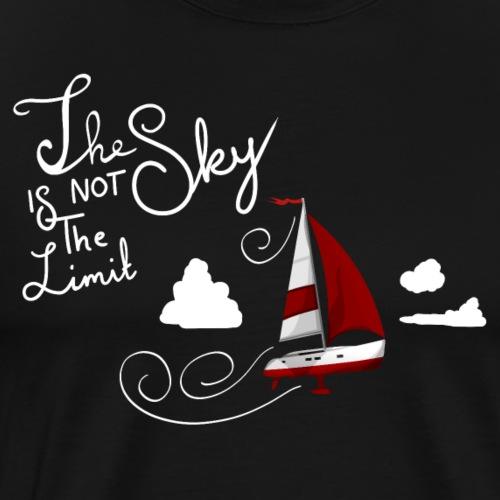 The Sky is not the Limit - Männer Premium T-Shirt