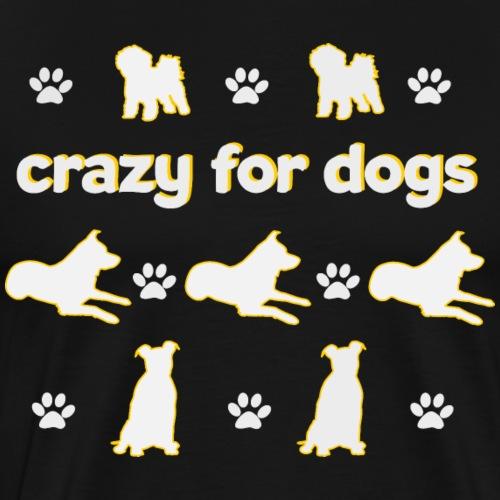 crazy for dogs Hundespruch für Hundehalter - Männer Premium T-Shirt