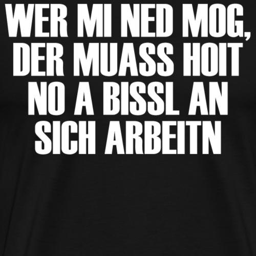 WER MI NED MOG - Männer Premium T-Shirt