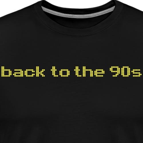 Back to the 90s - Camiseta premium hombre