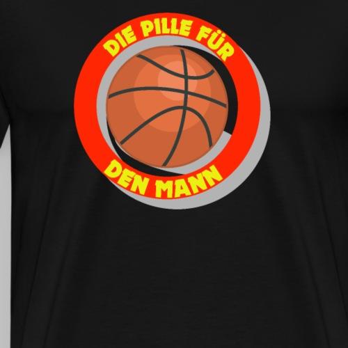 Basketball - Die Pille für den Mann Geschenkidee - Männer Premium T-Shirt