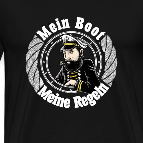 Mein Boot Meine Regeln Kapitän Seefahrer Geschenke - Männer Premium T-Shirt