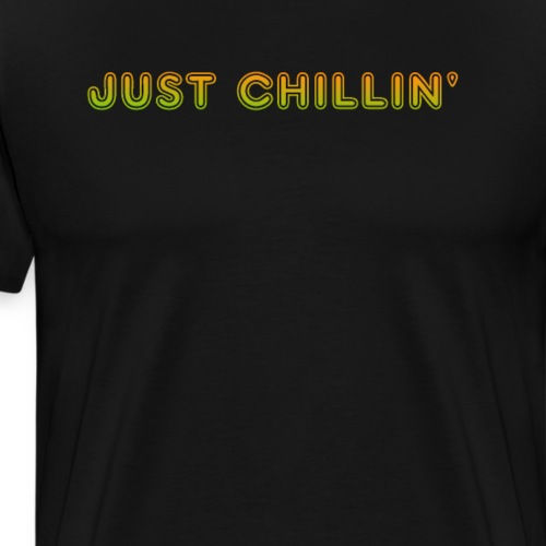 Just Chillin - Men's Premium T-Shirt