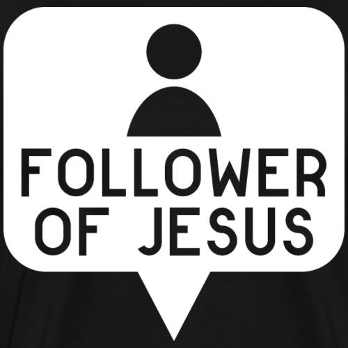 Follower of Jesus - Männer Premium T-Shirt