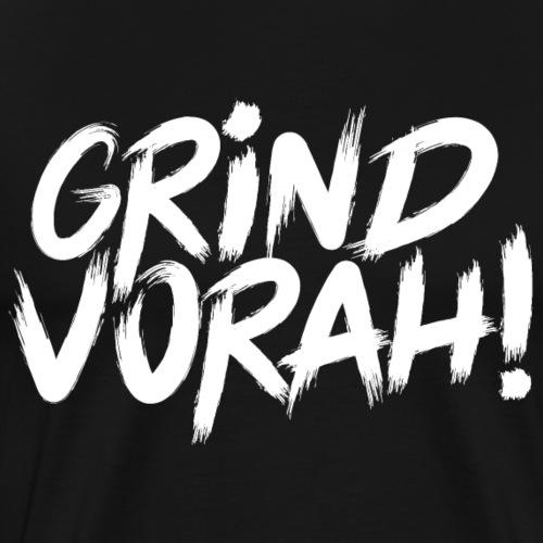 GRIND VORAH! - Männer Premium T-Shirt