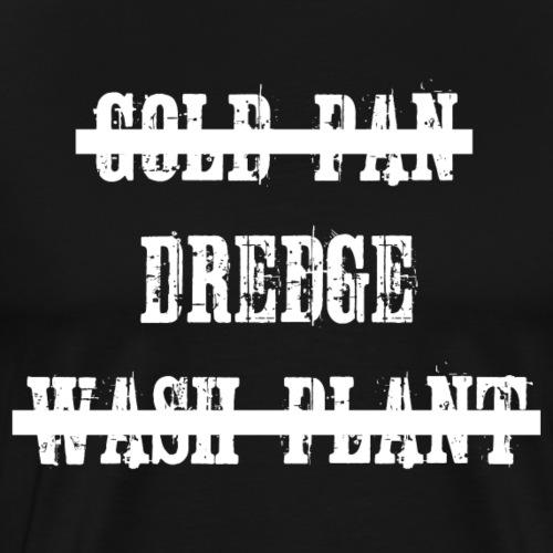 Was ist dein Goldrausch in Alaksa Equipment - Männer Premium T-Shirt