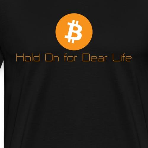 Hold On for Dear Life - Hodl, Bitcoin - Männer Premium T-Shirt