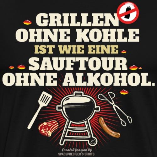 Grill T Shirt Grillen ohne Kohle cooler Spruch - Männer Premium T-Shirt