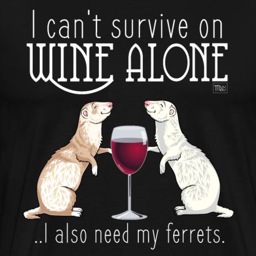 Wine Alone Ferrets IV - Miesten premium t-paita