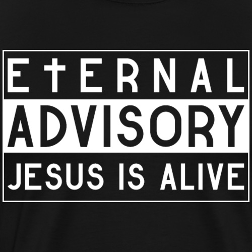 Eternal Advisory: Jesus is Alive - Christlich - Männer Premium T-Shirt