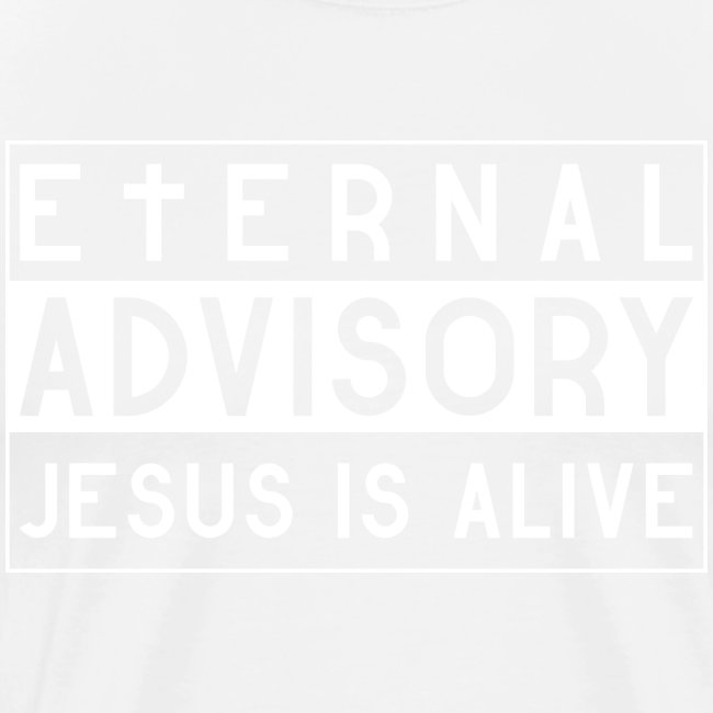 Eternal Advisory: Jesus is Alive - Christlich