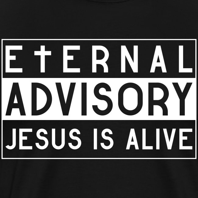 Eternal Advisory: Jesus is Alive - Christlich