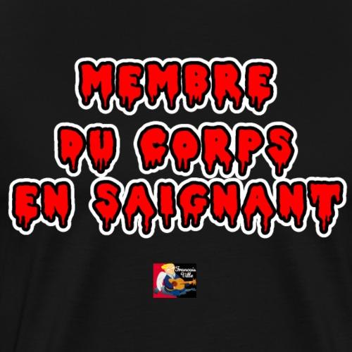 MEMBRE DU CORPS EN SAIGNANT - JEUX DE MOTS - Men's Premium T-Shirt