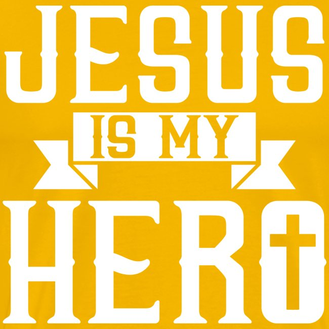 Jesus is my HERO - Christlich