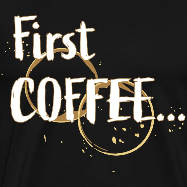 Firts Coffee