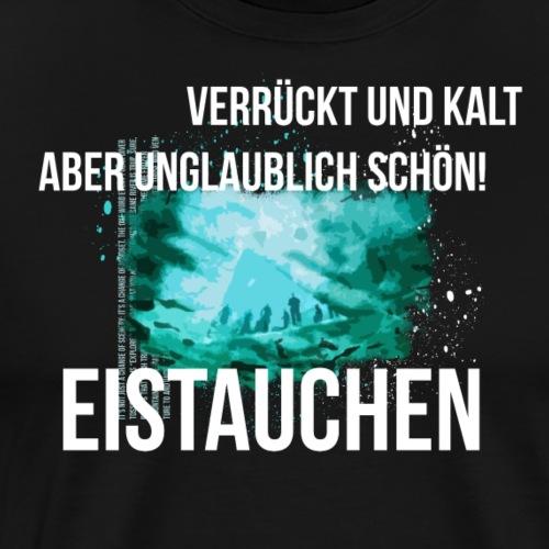 Eistauchen - Männer Premium T-Shirt