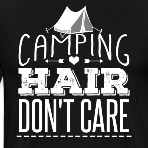 Camping Hair Don't Care - Männer Premium T-Shirt