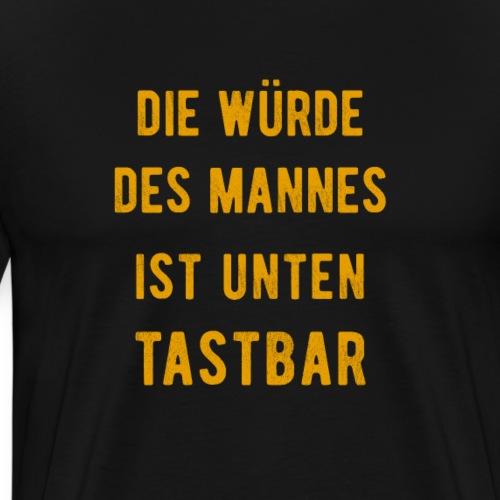 Die würde des Mannes ist unten Tastbar | Mallorca - Männer Premium T-Shirt