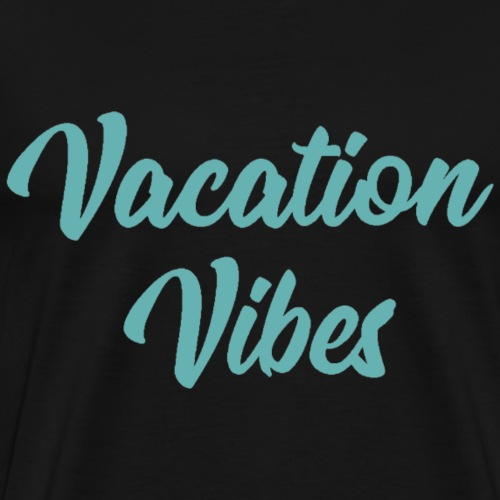 Vacation Vibes - Teal - Men's Premium T-Shirt