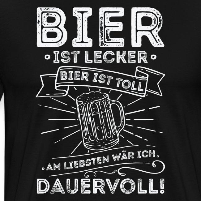 Bier ist lecker Bier ist toll liebsten Dauervoll