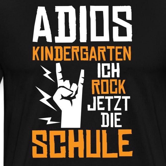 Adios Kindergarten ich rock jetzt die Schule