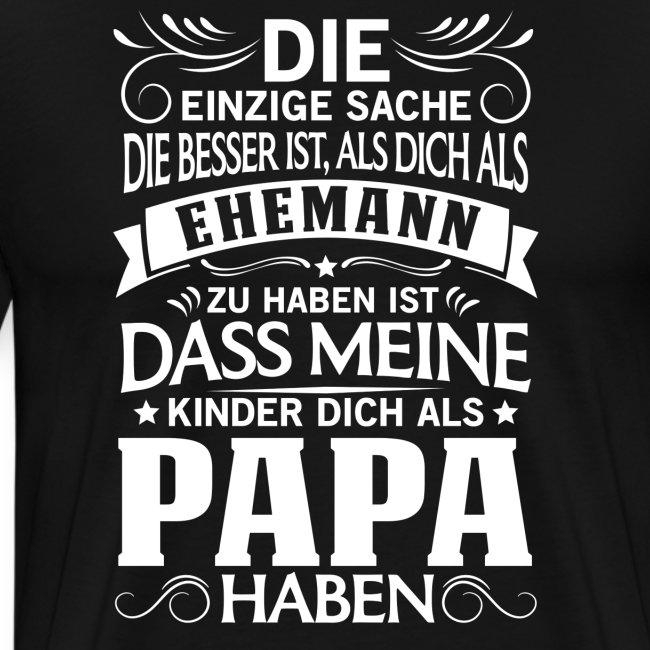 Besser als Ehemann Kinder dich als Papa