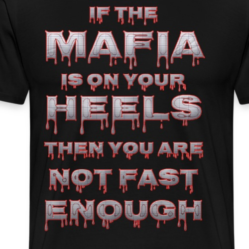 if the Mafia - Mannen Premium T-shirt